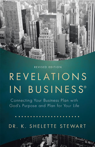 Revelations in Business© Seminar: Connecting Your Business Plan with God's Purpose and Plan for Your Life